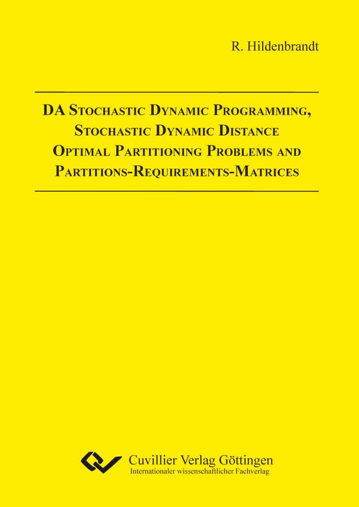 DA Stochastic Dynamic Programming, Stochastic Dynamic Distance Optimal Partitioning Problems and Partitions-Requirements-Matrices als Buch (kartoniert)