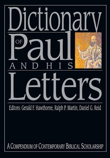 Dictionary of Paul and His Letters: A Compendium of Contempoary Biblical Scholarship als Buch