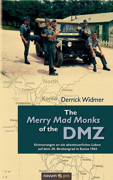 The Merry Mad Monks of the DMZ als Buch von Derrick Widmer