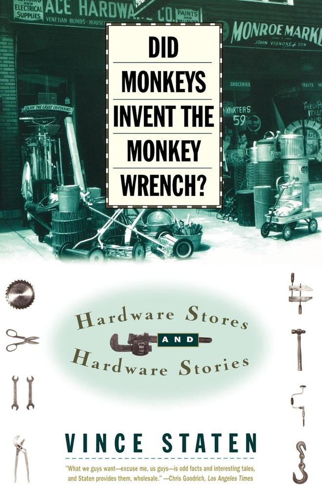 Did Monkeys Invent the Monkey Wrench?: Hardware Stores and Hardware Stories als Taschenbuch