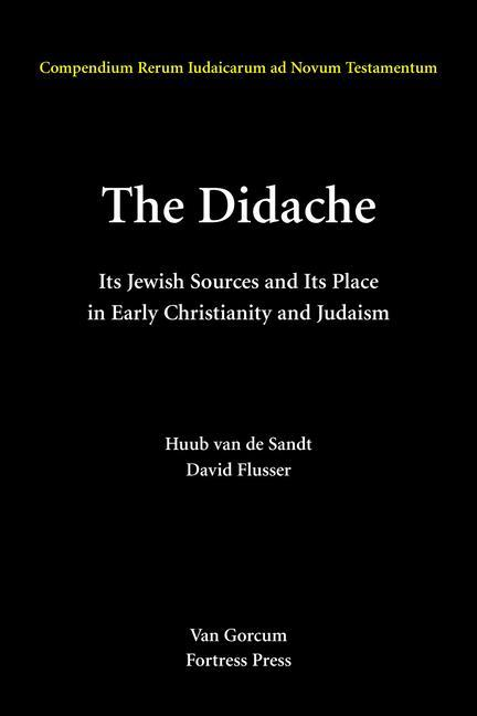 The Didache: Its Jewish Sources and Its Place in Early Judaism and Christianity als Buch
