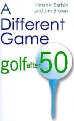 A Different Game: Golf After 50 als Buch