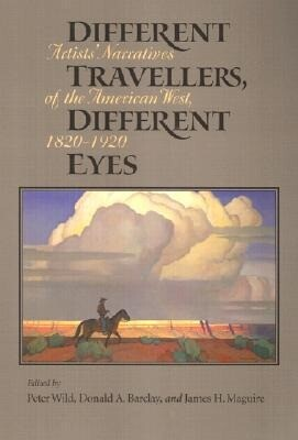 Different Travelers, Different Eyes: Artists' Narratives of the American West: 1820-1920 als Taschenbuch