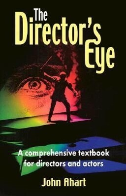 The Director's Eye: A Comprehensive Textbook for Directors and Actors als Taschenbuch