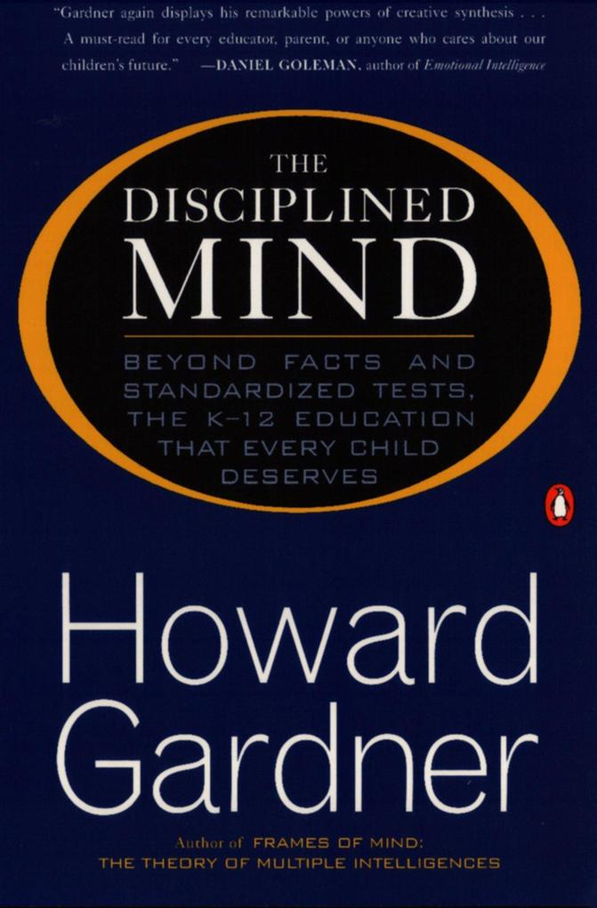 The Disciplined Mind: Beyond Facts Standardized Tests K 12 Educ That Every Child Deserves als Taschenbuch