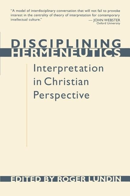 Disciplining Hermeneutics: Interpretation in Christian Perspective als Taschenbuch