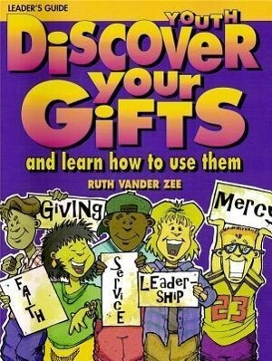 Discover Your Gifts Youth Leader's Guide: And Learn How to Use Them als Taschenbuch