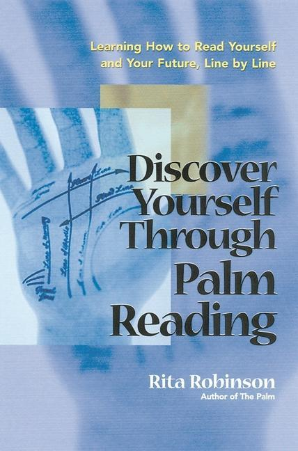 Discover Yourself Through Palm Reading: Learning How to Read Yourself and Your Future, Line by Line als Taschenbuch