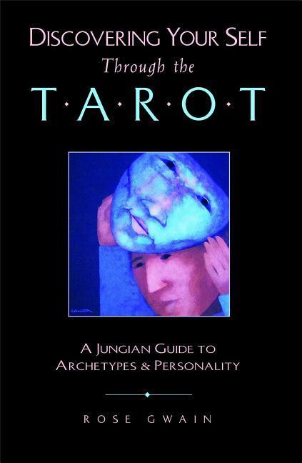 Discovering Your Self Through the Tarot: A Jungian Guide to Archetypes and Personality als Taschenbuch