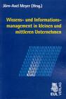 Wissens- und Informationsmanagement in kleinen und mittleren Unternehmen