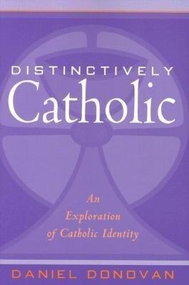 Distinctively Catholic: An Exploration of Catholic Identity als Taschenbuch