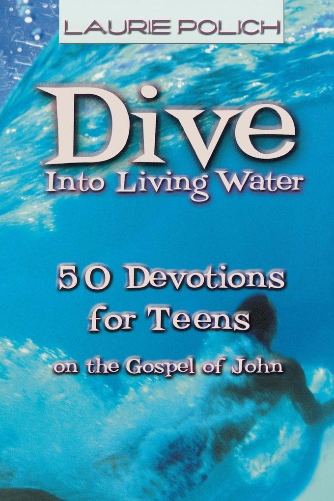 Dive Into Living Water als Taschenbuch