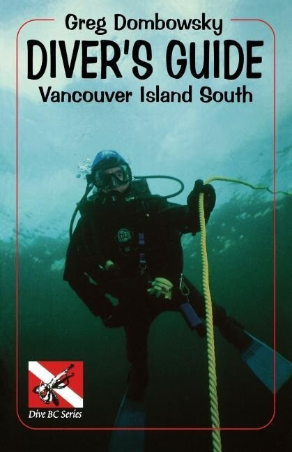 Greg Dombowky's Diver's Guide: Vancouver Island South als Taschenbuch