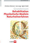 Grundwissen Rehabilitation, Physikalische Medizin, Naturheilverfahren (Q12)
