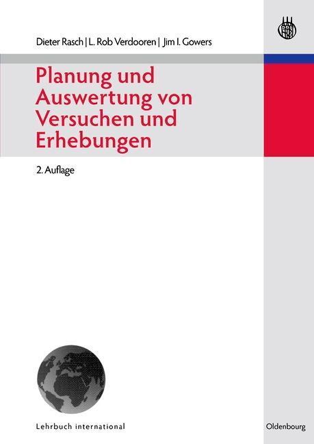 Planung und Auswertung von Versuchen und Erhebungen als eBook von Dieter Rasch, L. Rob Verdooren, Jim I. Gowers - Gruyter, Walter de GmbH