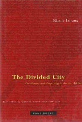 The Divided City - Forgetting in the memory of Athens als Buch