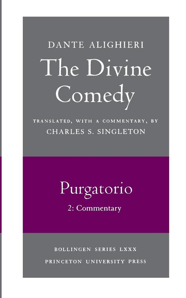 The Divine Comedy, II. Purgatorio, Vol. II. Part 2: Commentary als Taschenbuch