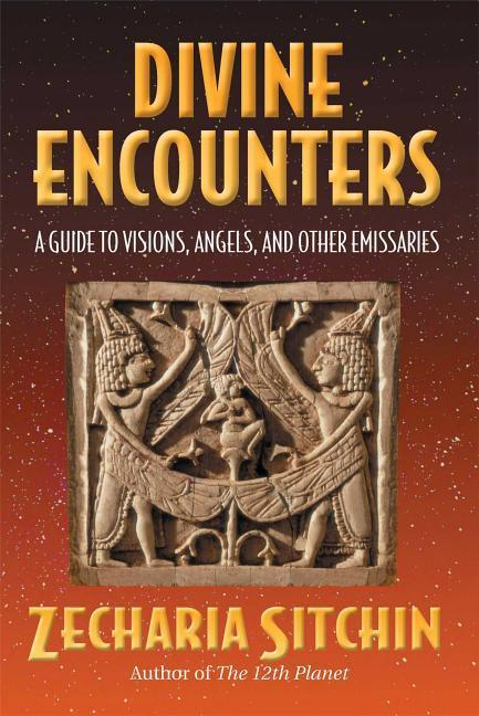 Divine Encounters: A Guide to Visions, Angels, and Other Emissaries als Buch