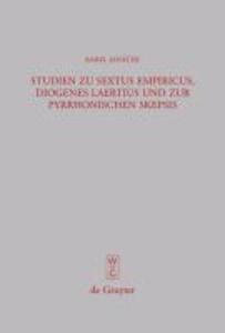 Studien zu Sextus Empiricus, Diogenes Laertius und zur pyrrhonischen Skepsis als eBook