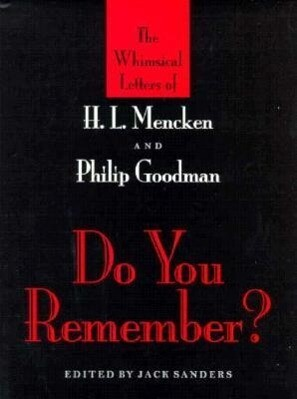 Do You Remember?: The Whimsical Letters of H. L. Mencken and Philip Goodman als Buch