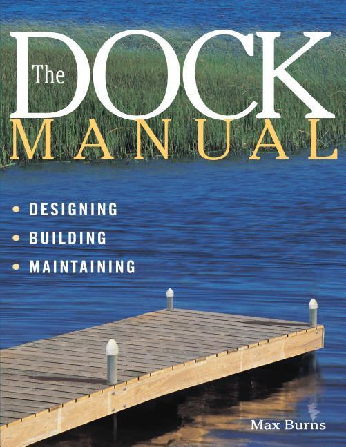 The Dock Manual: Designing/Building/Maintaining als Taschenbuch