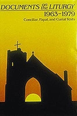 Documents on the Liturgy: 1963-1979: Conciliar, Paul, Curial Texts als Buch