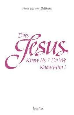 Does Jesus Know Us--Do We Know Him? als Taschenbuch