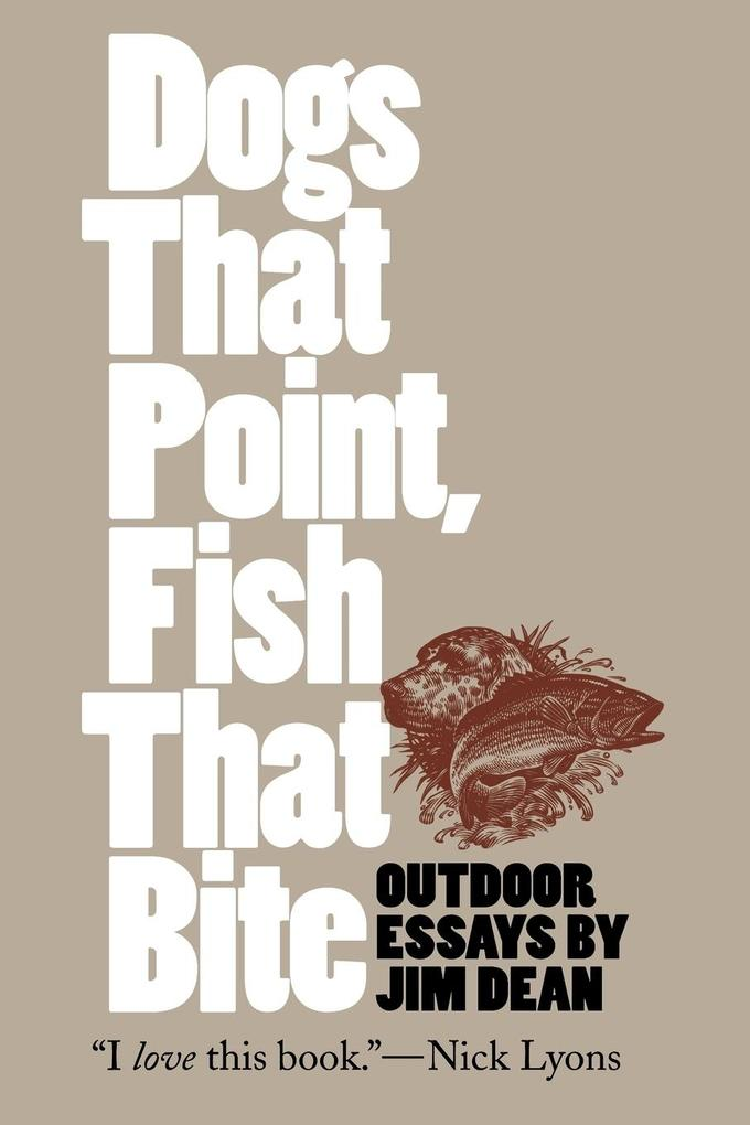 Dogs That Point, Fish That Bite als Taschenbuch