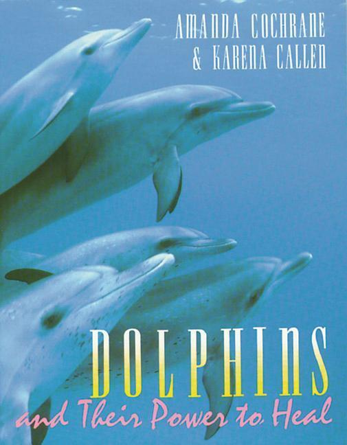Dolphins and Their Power to Heal als Taschenbuch