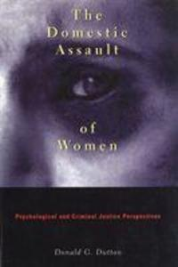 The Domestic Assault of Women: Psychological and Criminal Justice Perspectives, New and Updated Edition als Taschenbuch
