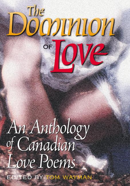 The Dominion of Love: An Anthology of Canadian Love Poems als Taschenbuch