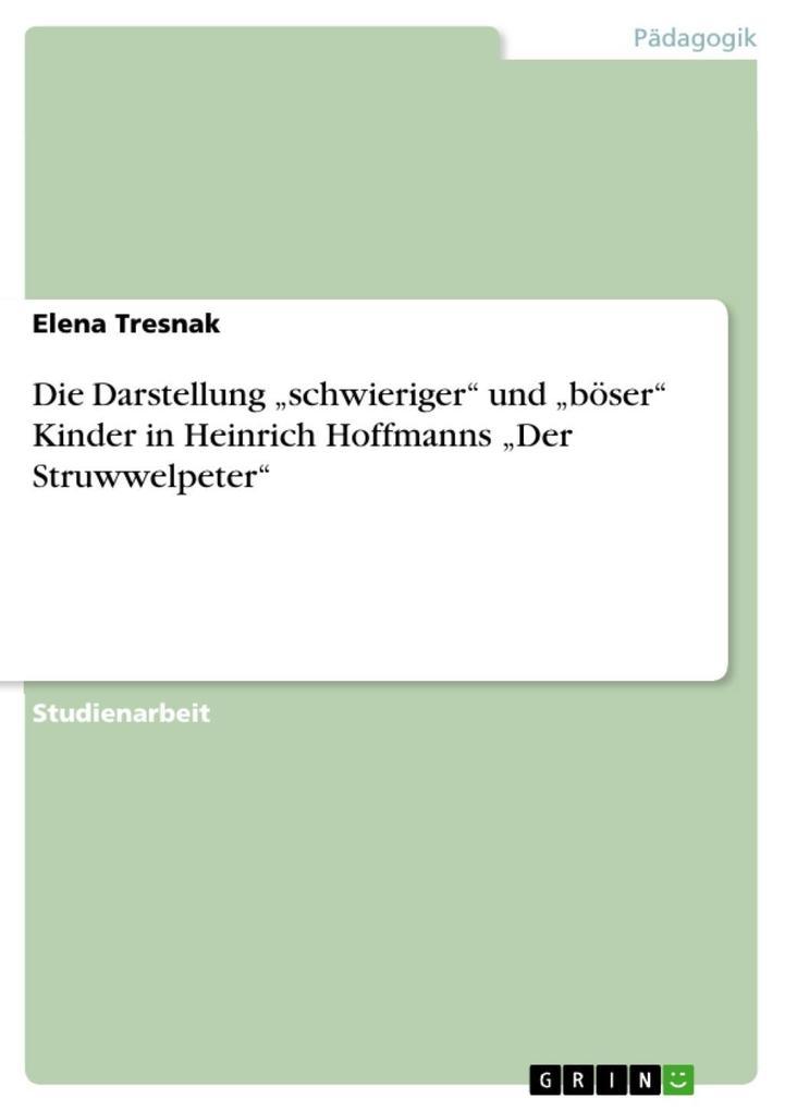 Die Darstellung schwieriger und böser Kinder in Heinrich Hoffmanns Der Struwwelpeter