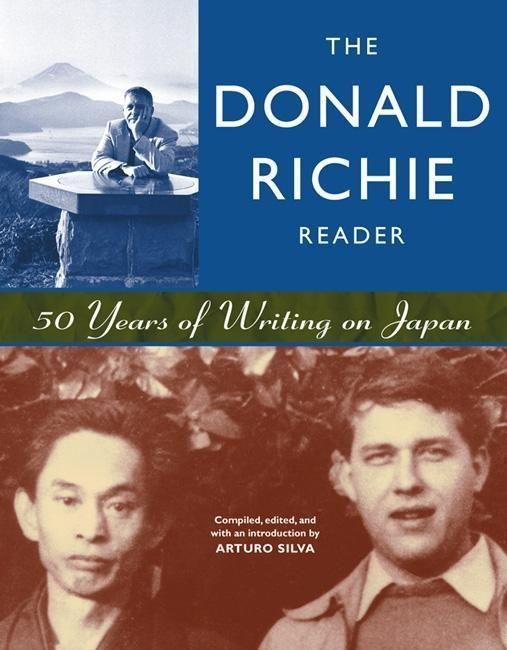 The Donald Richie Reader: 50 Years of Writing on Japan als Taschenbuch