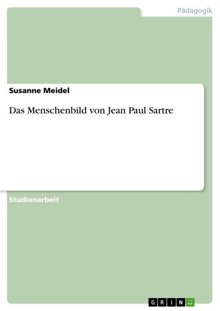 Das Menschenbild von Jean Paul Sartre