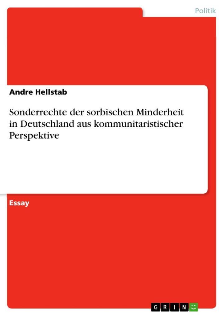 Sonderrechte der sorbischen Minderheit in Deutschland aus kommunitaristischer Perspektive als eBook von Andre Hellstab