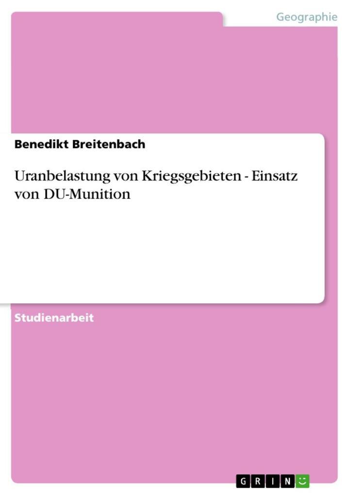 Uranbelastung von Kriegsgebieten - Einsatz von DU-Munition als eBook epub