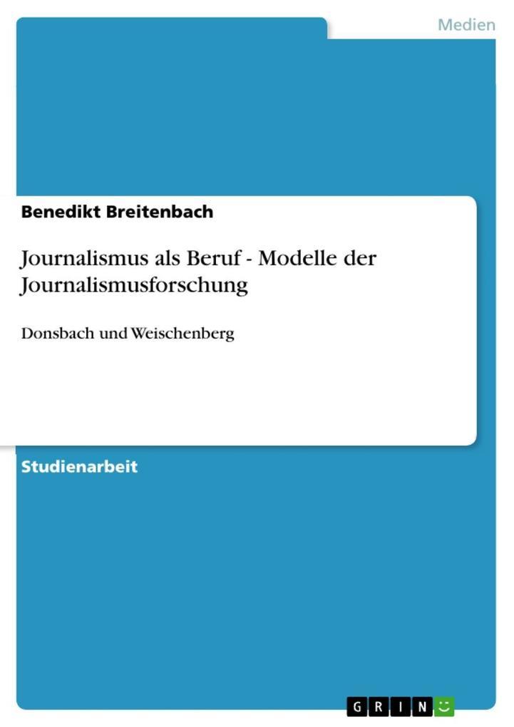 Journalismus als Beruf - Modelle der Journalismusforschung als eBook epub