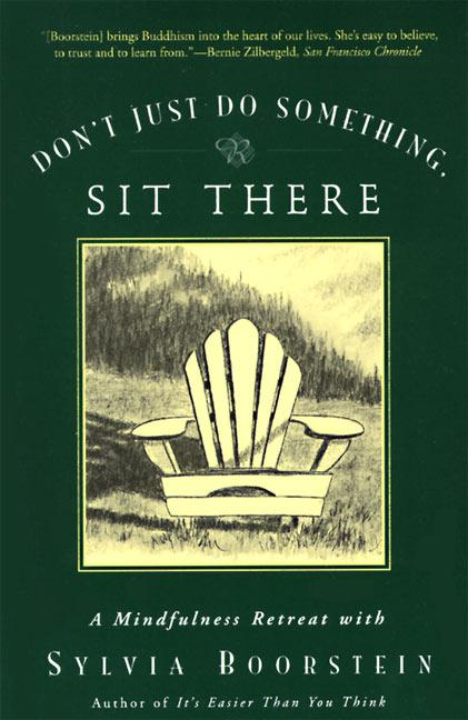 Don't Just Do Something, Sit There: A Mindfulness Retreat with Sylvia Boorstein als Taschenbuch