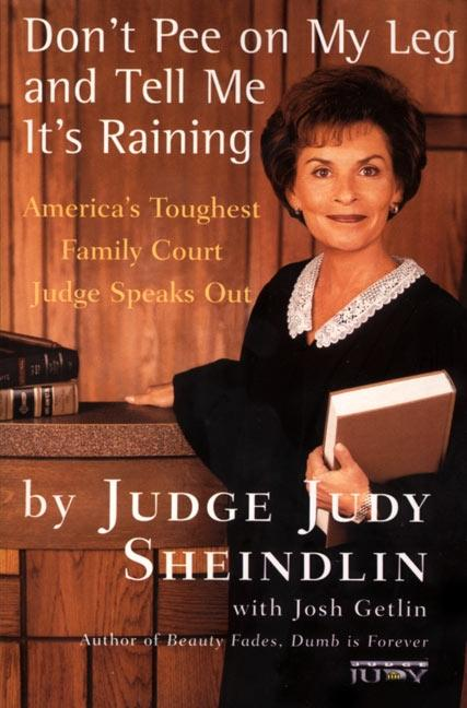 Don't Pee on My Leg and Tell Me It's Raining: America's Toughest Family Court Judge Speaks Out als Taschenbuch