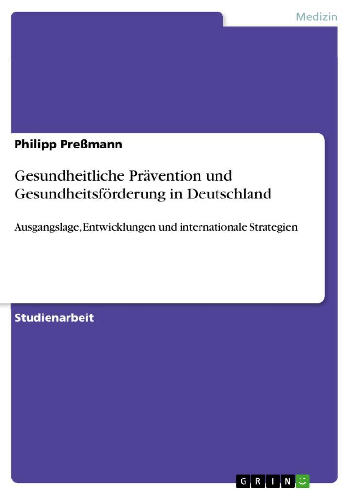 Gesundheitliche Prävention und Gesundheitsförderung in Deutschland