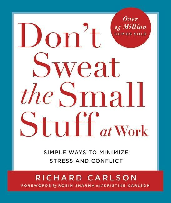 Don't Sweat the Small Stuff at Work: Simple Ways to Minimize Stress and Conflict While Bringing Out the Best in Yourself and Others als Taschenbuch