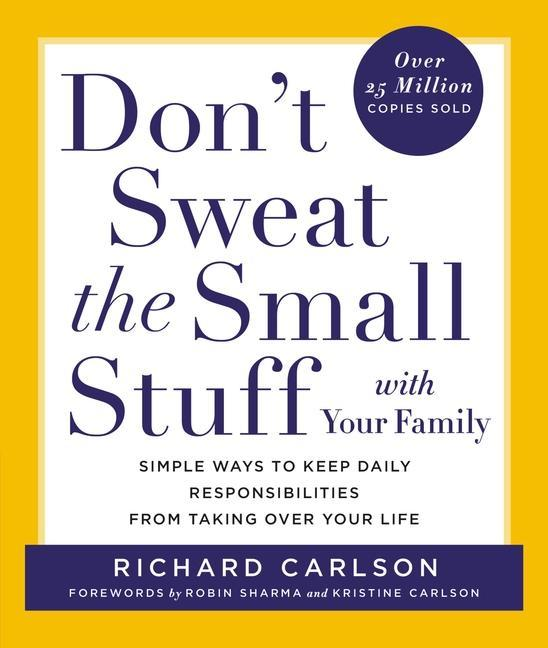 Don't Sweat the Small Stuff with Your Family: Simple Ways to Keep Daily Responsibilities and Household Chaos from Taking Over Your Life als Taschenbuch