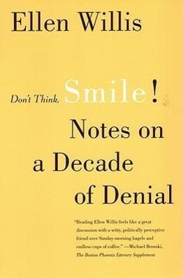 Don't Think, Smile!: Notes on a Decade of Denial als Taschenbuch