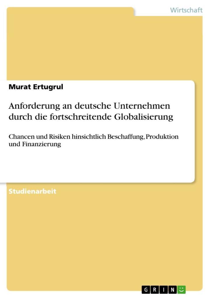 Anforderung an deutsche Unternehmen durch die fortschreitende Globalisierung