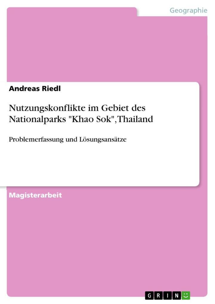 Nutzungskonflikte im Gebiet des Nationalparks Khao Sok Thailand