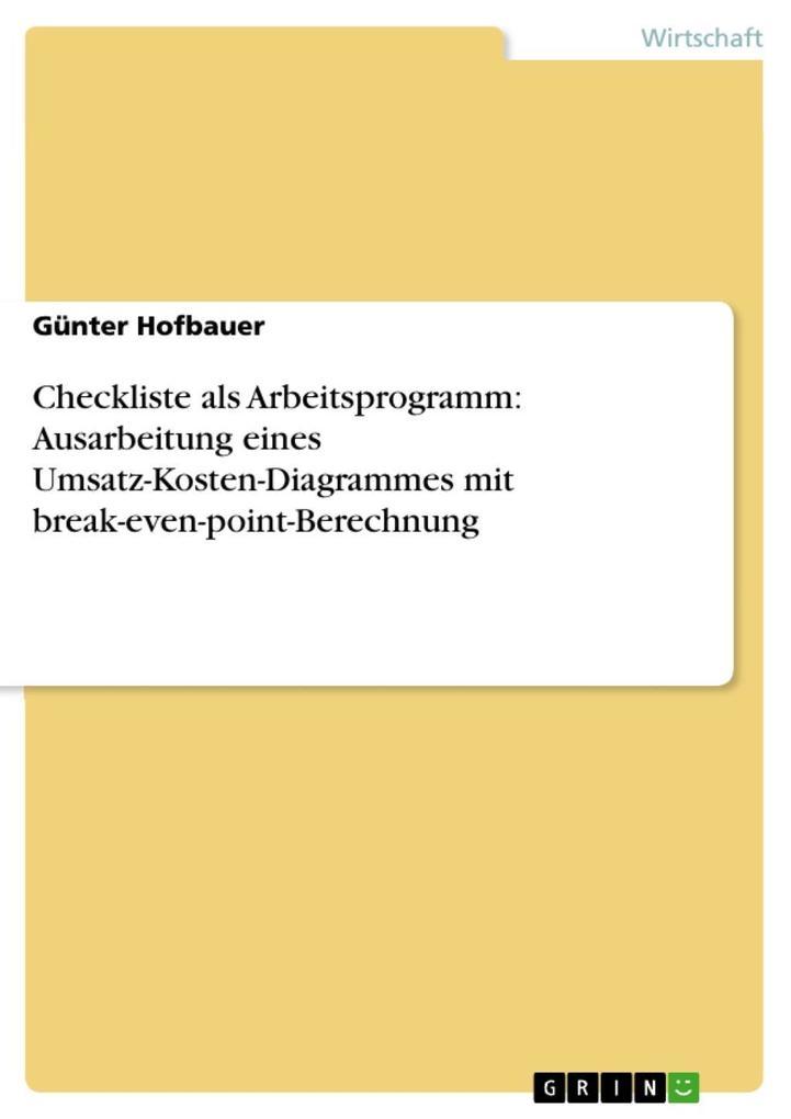 Günter Hofbauer: Checkliste als Arbeitsprogramm: Ausarbeitung eines ...