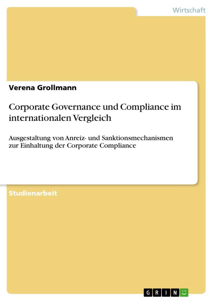Corporate Governance und Compliance im internationalen Vergleich als eBook von Verena Grollmann - GRIN Verlag
