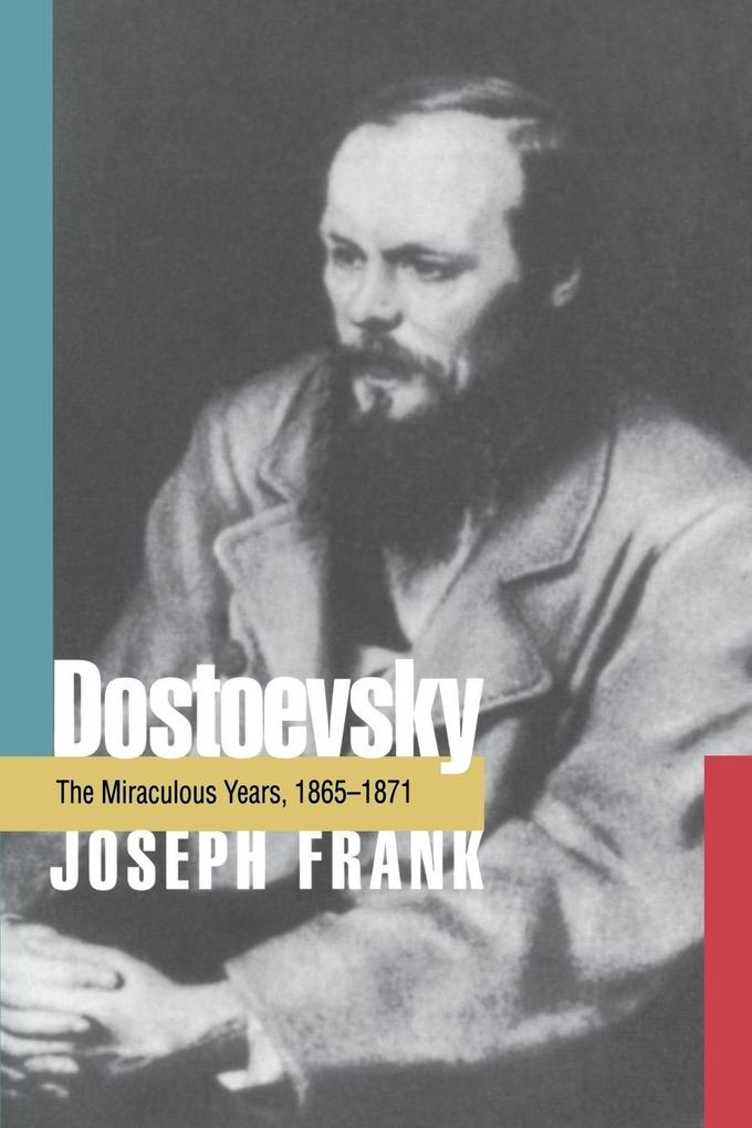 Dostoevsky: The Miraculous Years, 1865-1871 als Taschenbuch