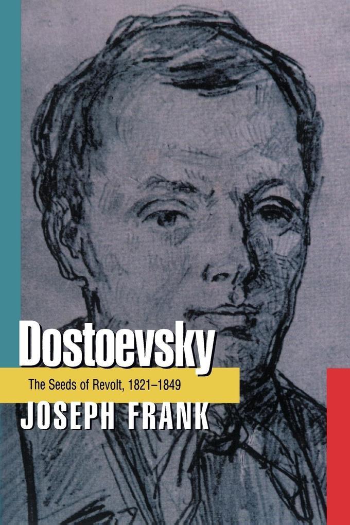 Dostoevsky: The Seeds of Revolt, 1821-1849 als Taschenbuch