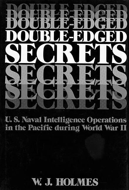 Double-Edged Secrets: U.S. Naval Operations in the Pacific During World War II als Taschenbuch